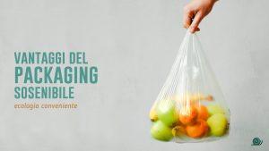 vantaggi packaging sostenibile